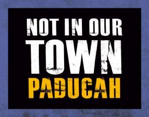 Not In Our Town: Paducah